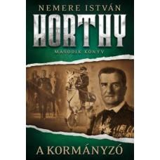 A kormányzó - Horthy trilógia II.