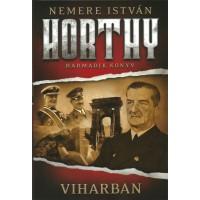 Viharban - Horthy trilógia III.